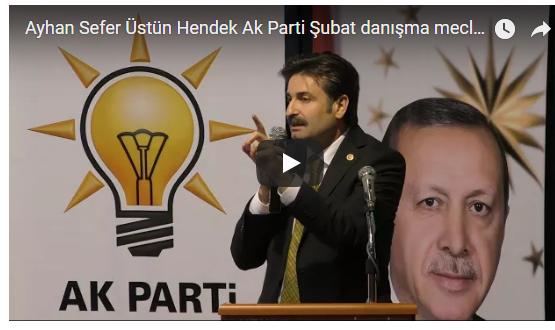 Ayhan Sefer Üstün Hendek Ak Parti Şubat Ayı Danışma meclisi konuşması