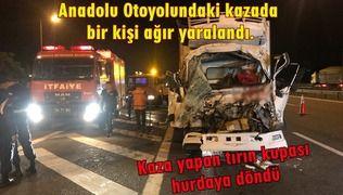 Anadolu Otoyolundaki kazada bir kişi ağır yaralandı.